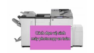 Vệ sinh máy photo như thế nào cho đúng cách?