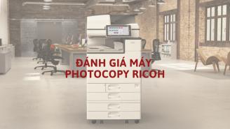Đánh giá sản phẩm máy photocopy Ricoh chính hãng